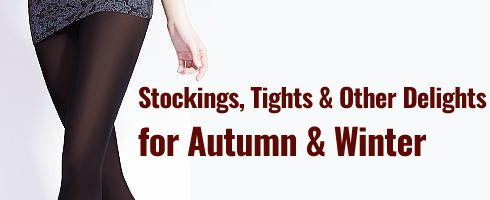 Stockings, Tights & Other Delights  for Autumn & W